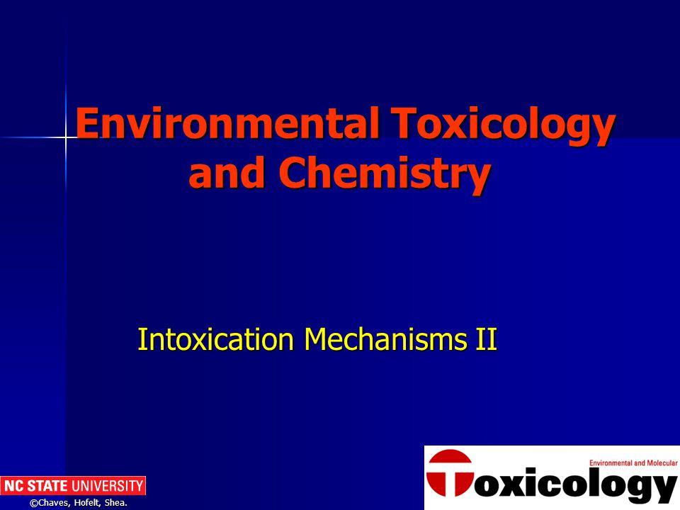 ©Chaves, Hofelt, Shea. Intoxication Mechanisms II