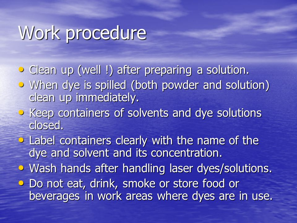 Work procedure Clean up (well !) after preparing a solution.