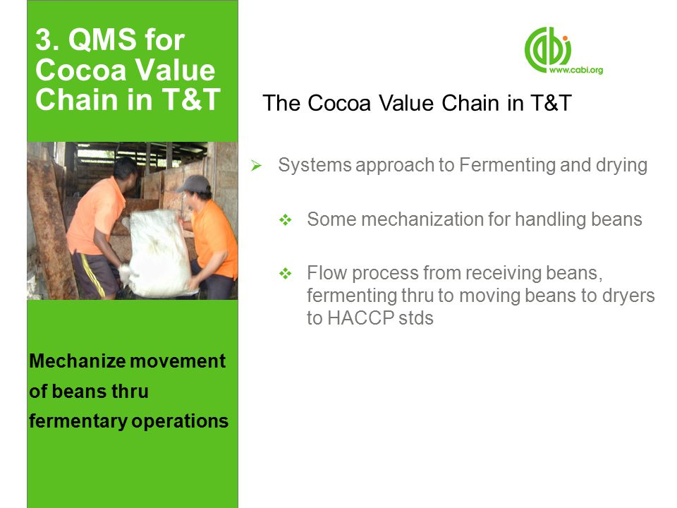 Mechanize movement of beans thru fermentary operations 3.