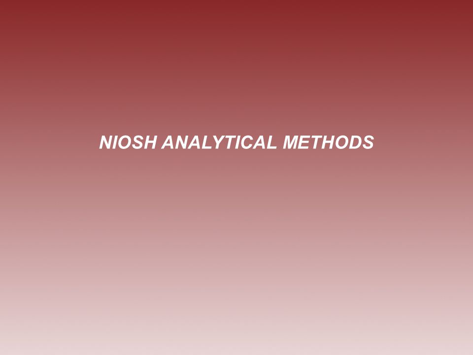 NIOSH ANALYTICAL METHODS