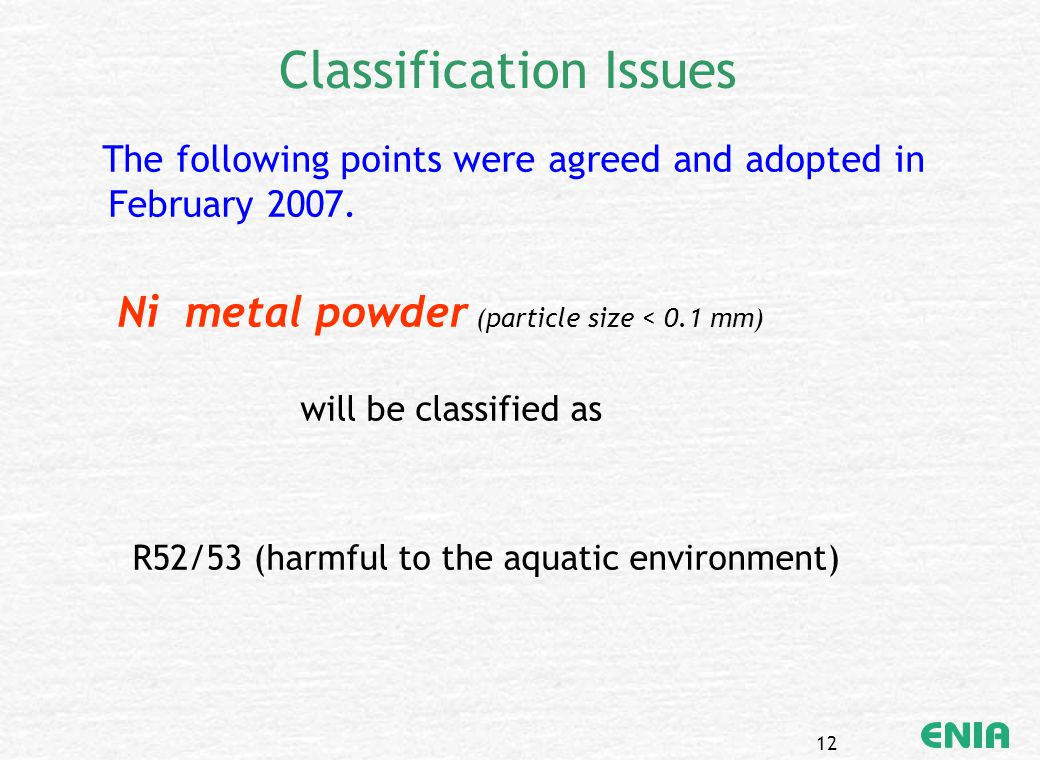 12 Classification Issues The following points were agreed and adopted in February 2007.