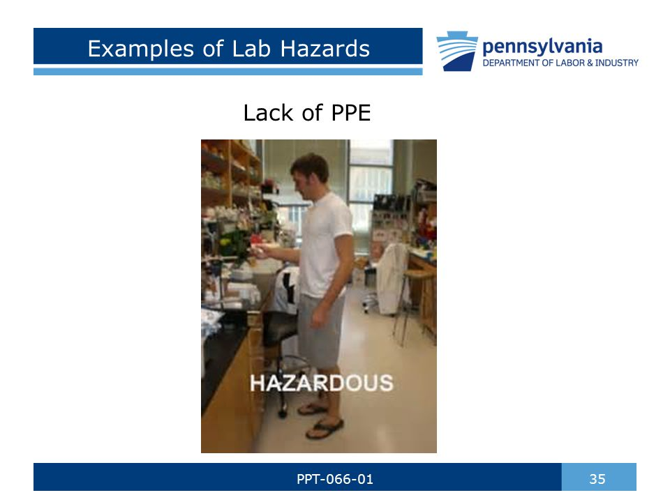 Examples of Lab Hazards Lack of PPE 35PPT