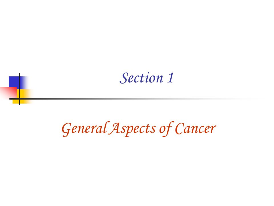 Section 1 General Aspects of Cancer