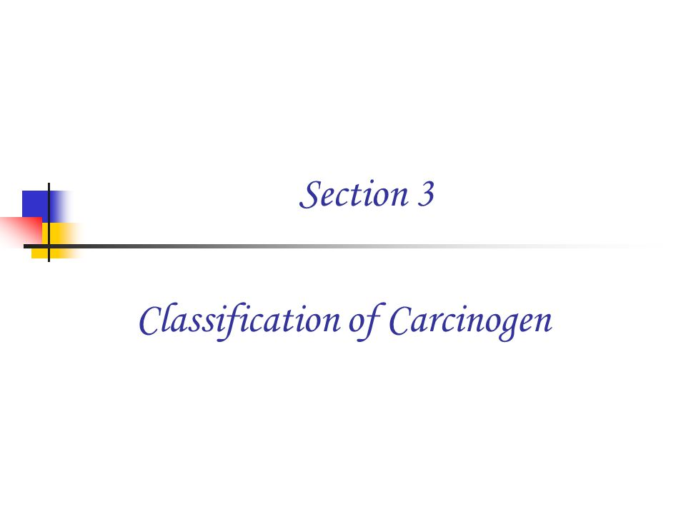 Section 3 Classification of Carcinogen