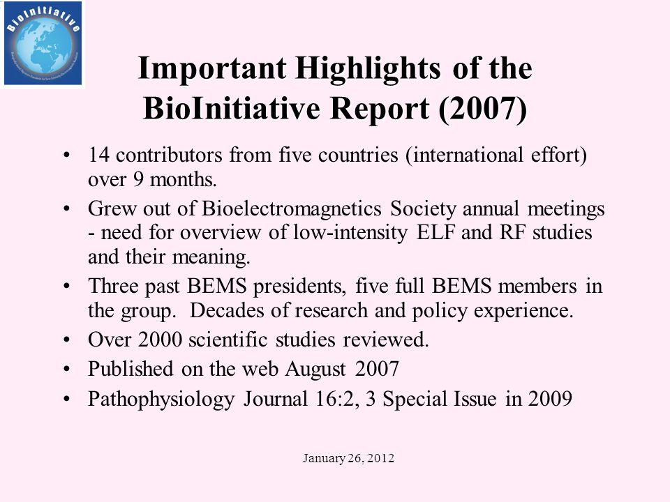 Exhibit A Review of the Science and Public Health Implications for Decision-Makers The BioInitiative Report (2007): A Rationale for a Biologically-based Public Exposure Standard for Electromagnetic Fields (ELF and RF) Pathophysiology, Special Issue 18: Vol 2.3 (2009) January 26, 2012 January 26, 2012