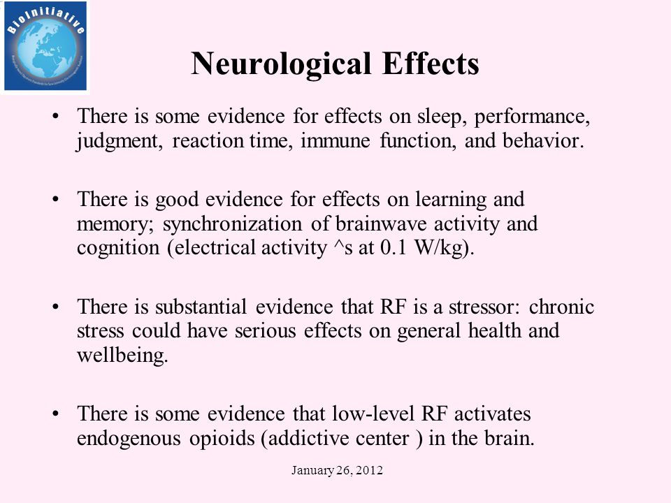 January 26, 2012 January 26, 2012 Neurological Effects Effects on neurophysiological and cognitive functions are quite well established.