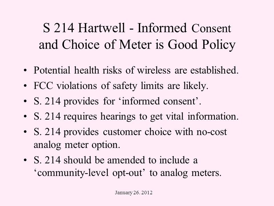 S 214 Hartwell - Informed Consent and Choice of Meter is Good Policy Potential health risks of wireless are established.