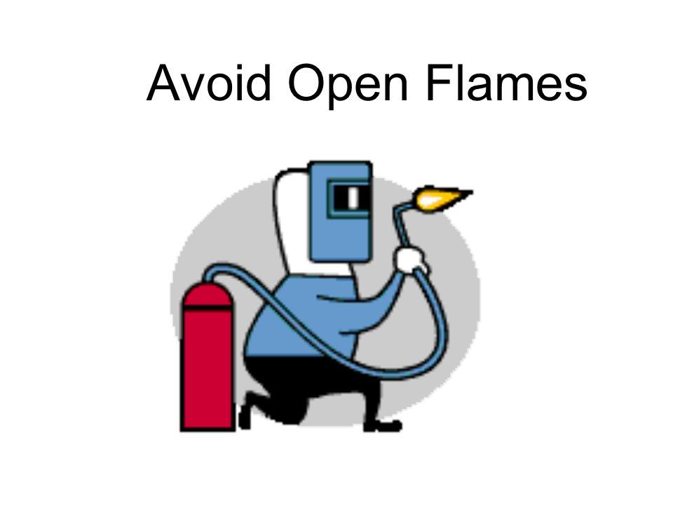 Avoid Open Flames