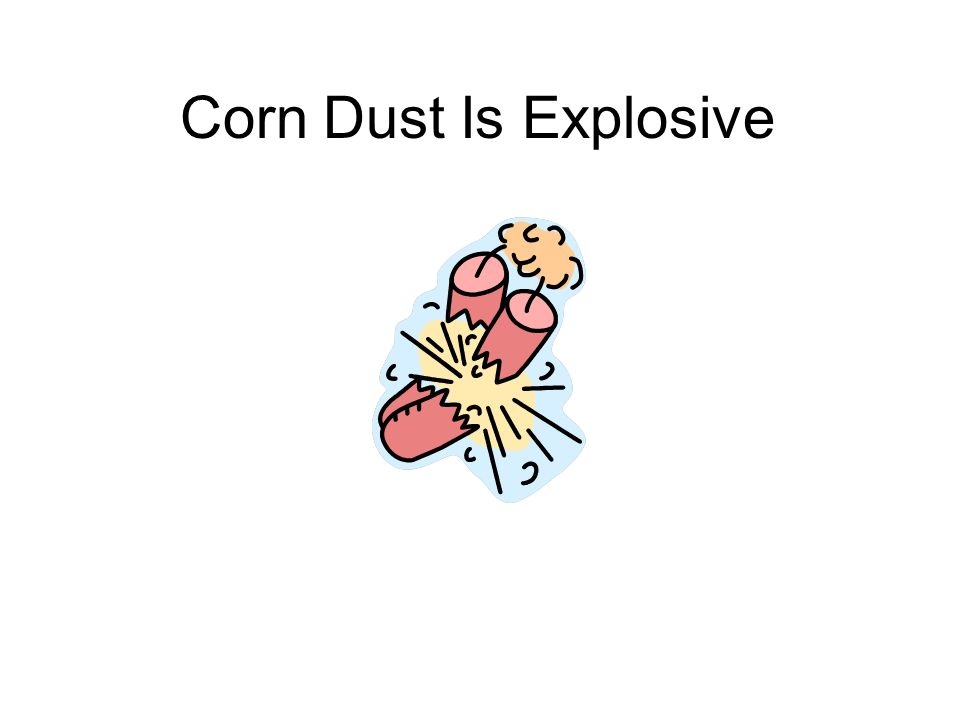 Corn Dust Is Explosive