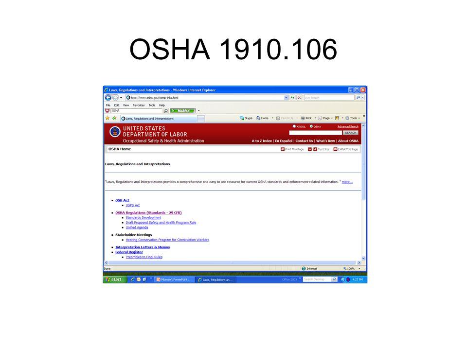 OSHA 1910.119 http://www.osha.gov/pls/oshaweb/owadisp.show_document?p_ta ble=STANDARDS&p_id=9760 Process Safety Regulations