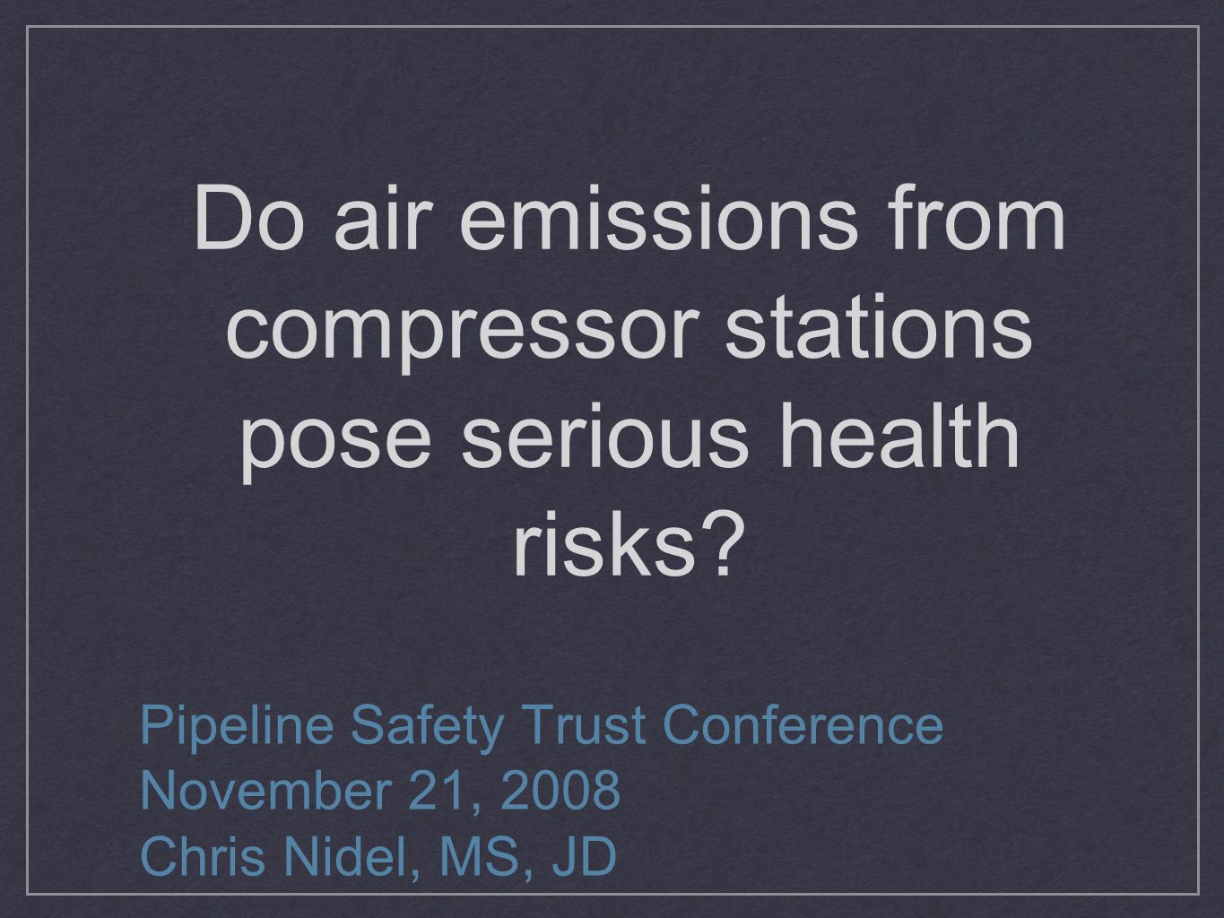 Do air emissions from compressor stations pose serious health risks.