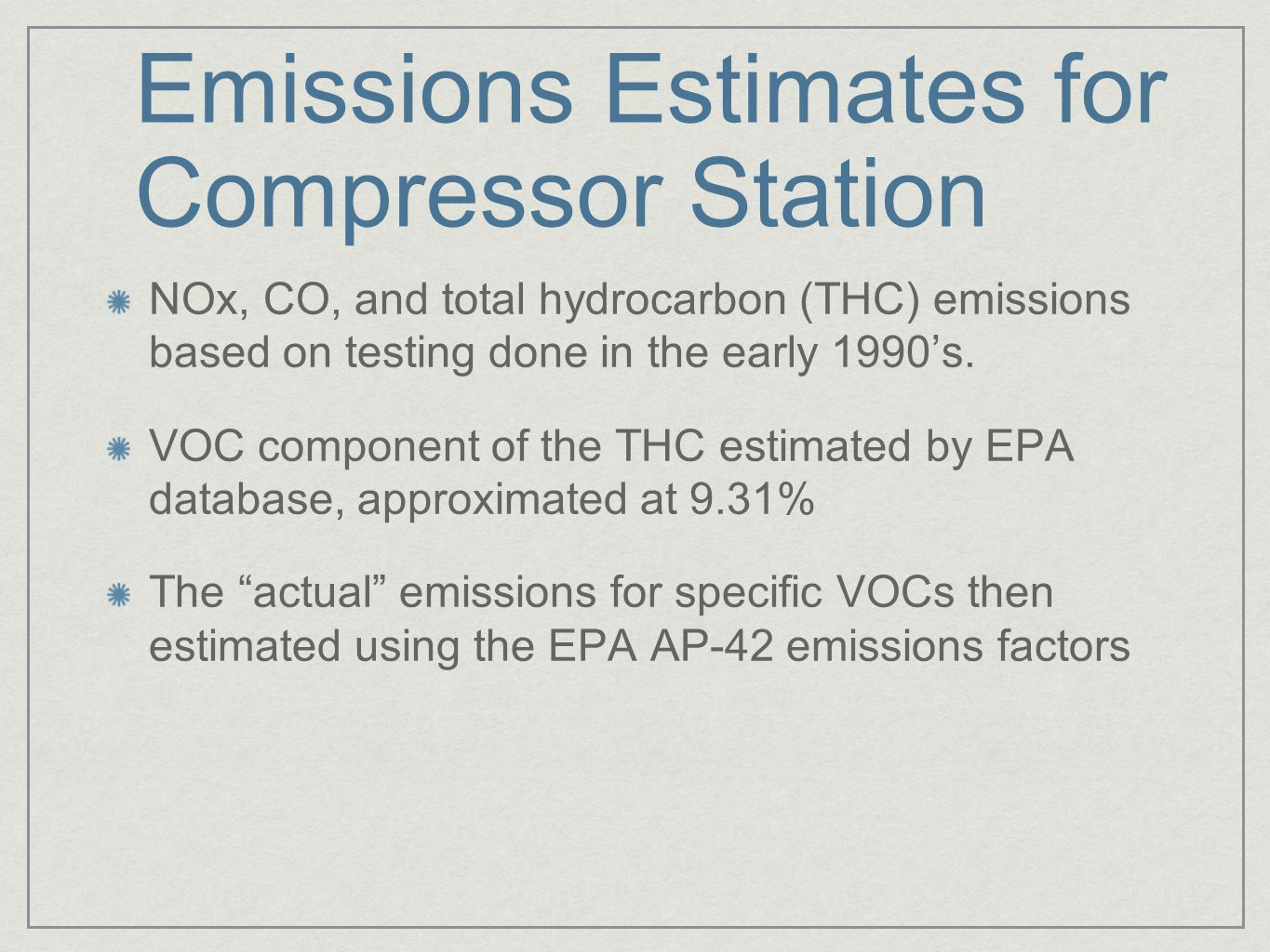 Emissions Estimates for Compressor Station NOx, CO, and total hydrocarbon (THC) emissions based on testing done in the early 1990's.