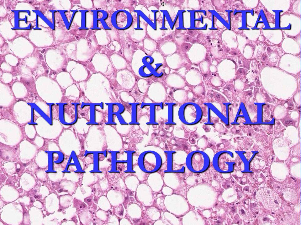 ENVIRONMENTAL&NUTRITIONALPATHOLOGY
