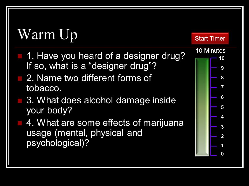 Warm Up 1. Have you heard of a designer drug. If so, what is a designer drug .