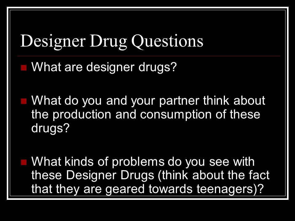 Designer Drug Questions What are designer drugs.