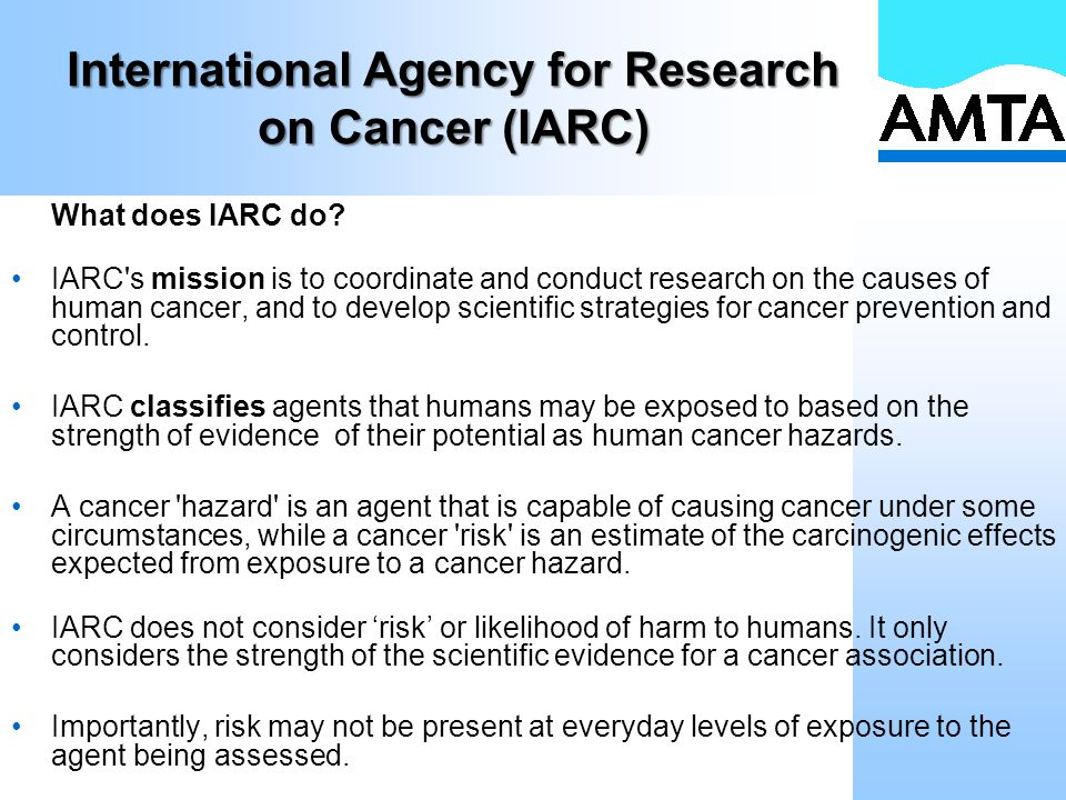 International Agency for Research on Cancer (IARC) What does IARC do.