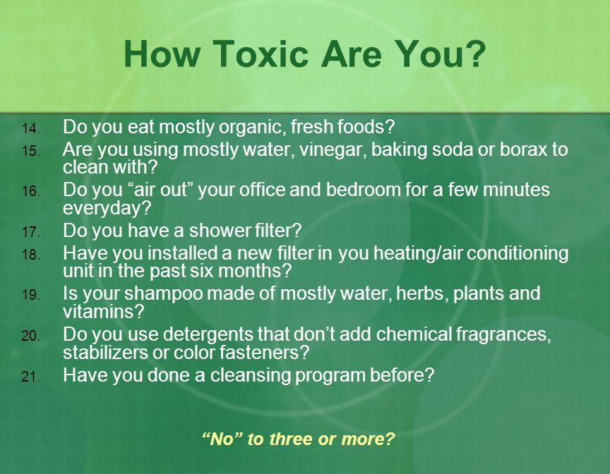 How Toxic Are You. 1. Do you feel tired or fatigued.