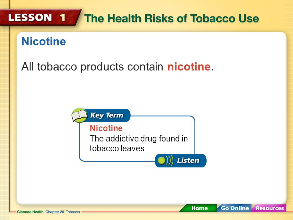 Nicotine Tobacco users have difficulty quitting because tobacco contains an addictive drug.