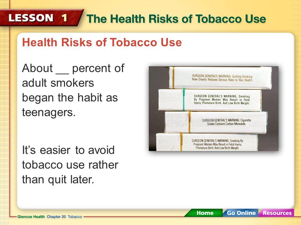 Health Risks of Tobacco Smoke Sidestream smoke is more dangerous than mainstream smoke.