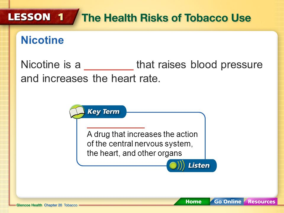Health Risks of Tobacco Use Any form of tobacco use, such as smoking, chewing, or dipping tobacco, can cause health problems.
