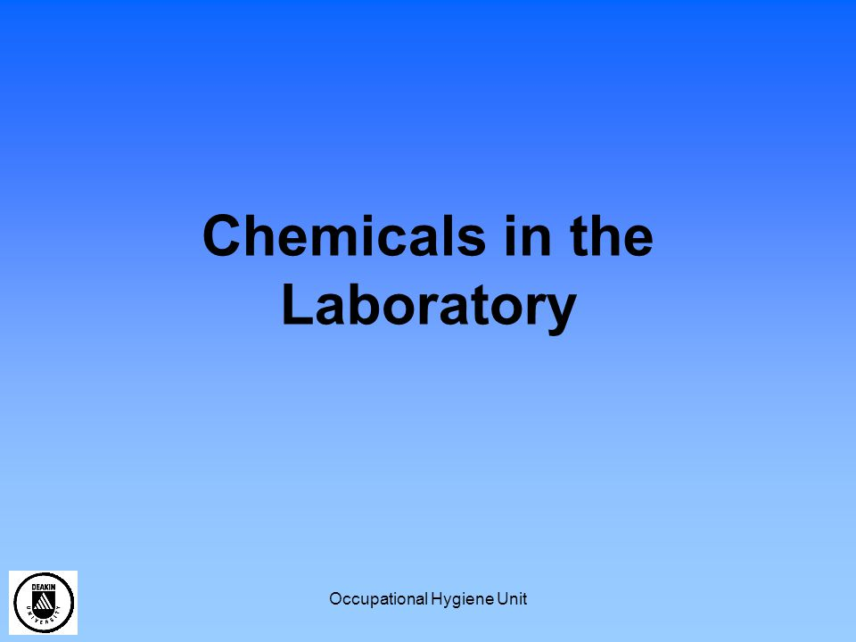 Occupational Hygiene Unit Chemicals in the Laboratory