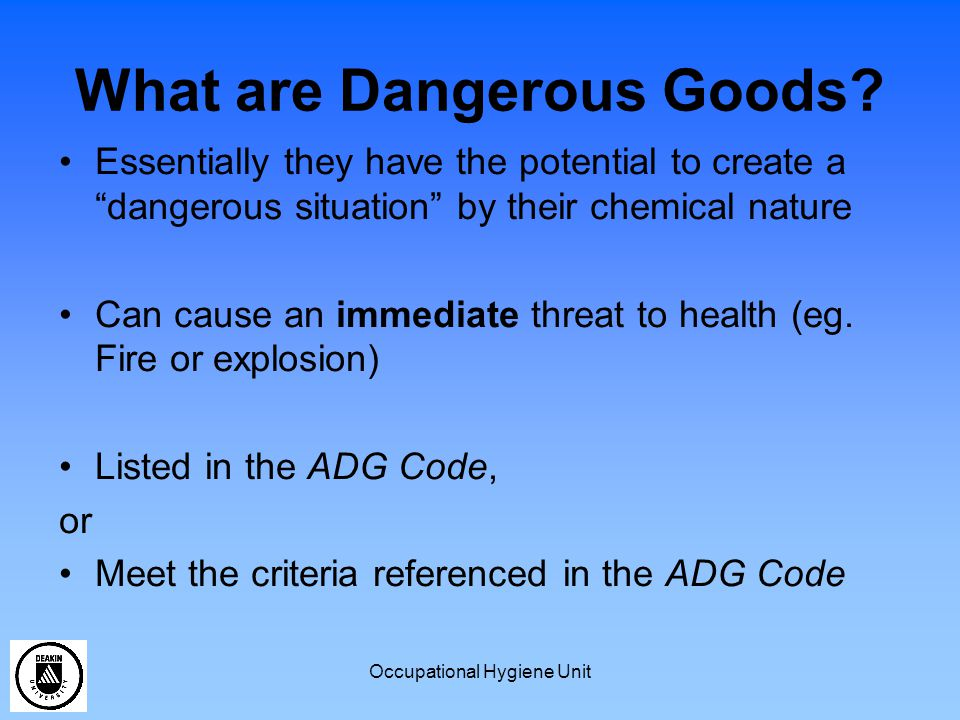 Occupational Hygiene Unit What are Dangerous Goods.