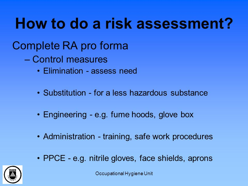 Occupational Hygiene Unit How to do a risk assessment.