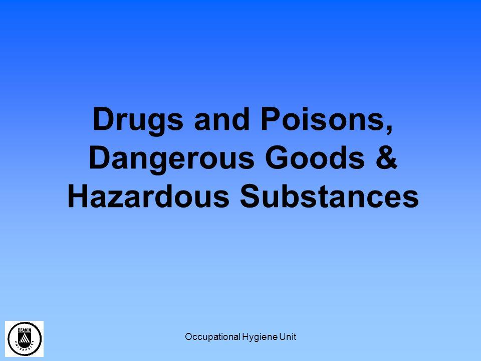 Occupational Hygiene Unit Drugs and Poisons, Dangerous Goods & Hazardous Substances