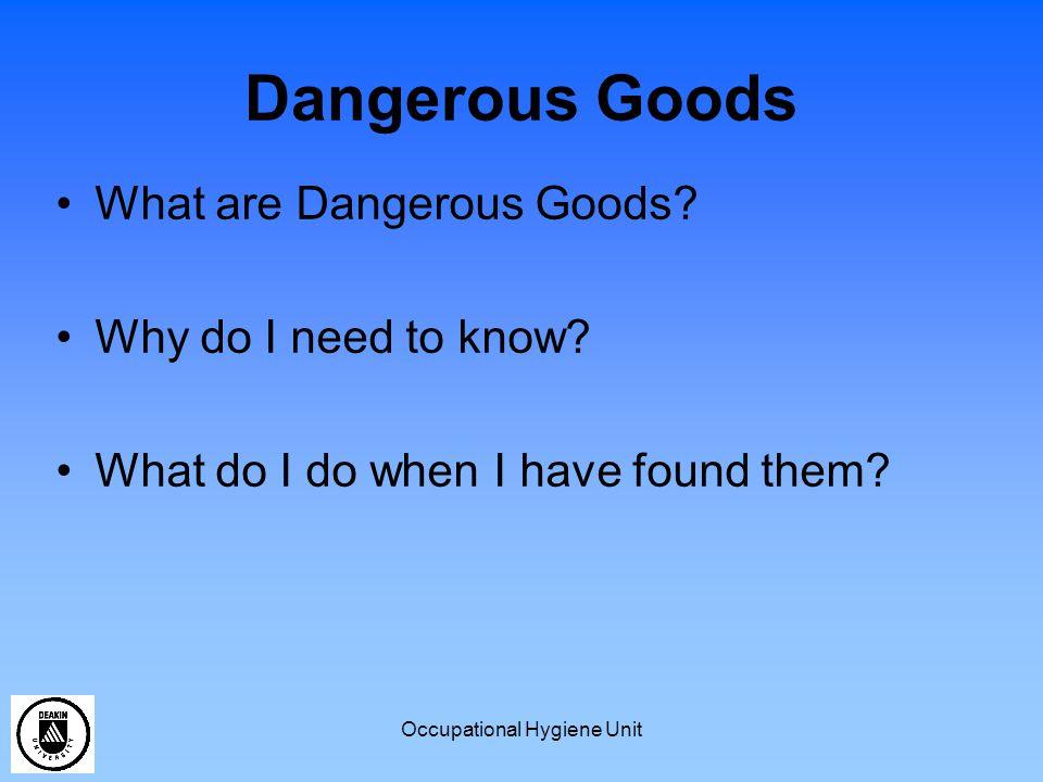 Occupational Hygiene Unit What are Dangerous Goods.