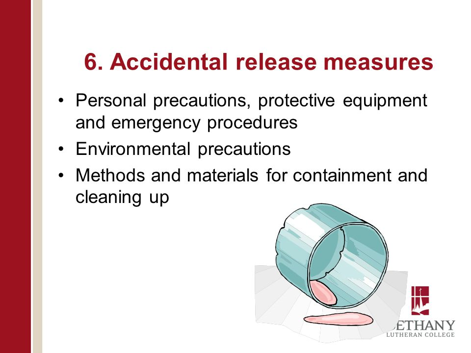 6. Accidental release measures Personal precautions, protective equipment and emergency procedures Environmental precautions Methods and materials for