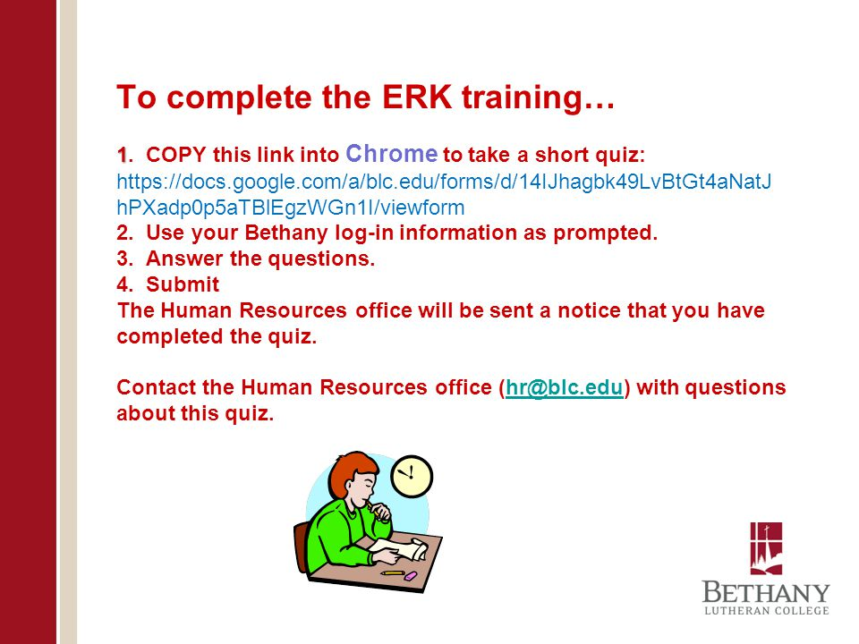 1 To complete the ERK training… 1.