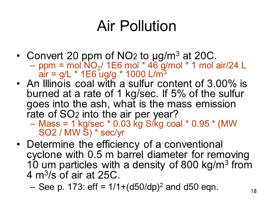 18 Air Pollution Convert 20 ppm of NO 2 to μg/m 3 at 20C.