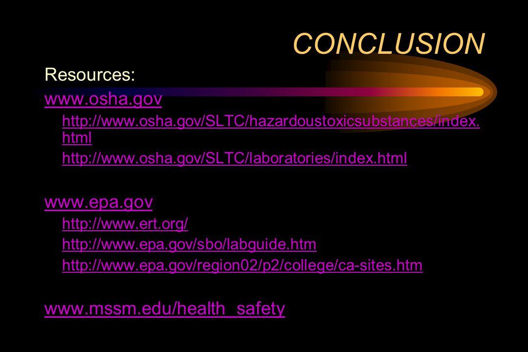 CONCLUSION Resources: www.osha.gov http://www.osha.gov/SLTC/hazardoustoxicsubstances/index.