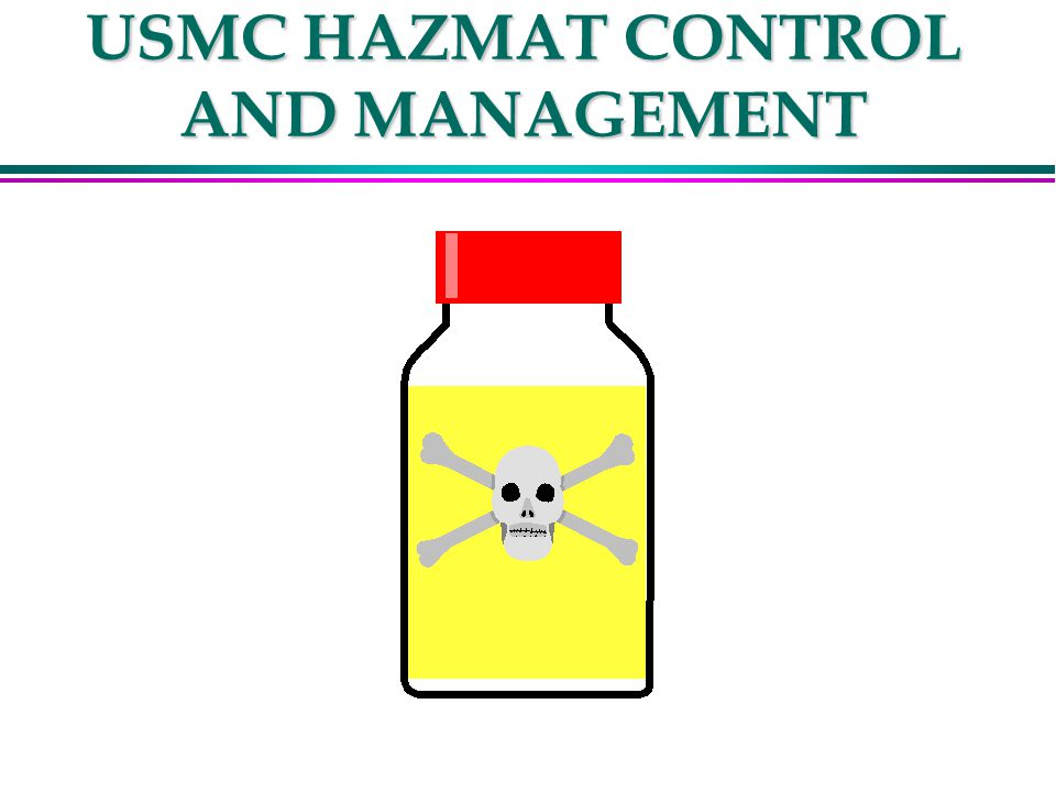 USMC HAZMAT CONTROL AND MANAGEMENT