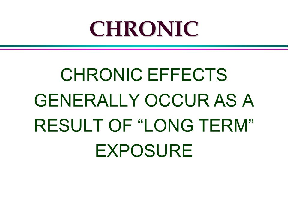 HEALTH HAZARD l In addition to the aforementioned definition of ACUTE and CHRONIC the following pages also fall into the category of HEALTH HAZARD