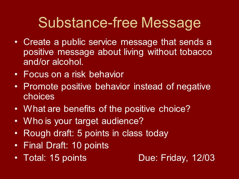 Substance-free Message Create a public service message that sends a positive message about living without tobacco and/or alcohol.