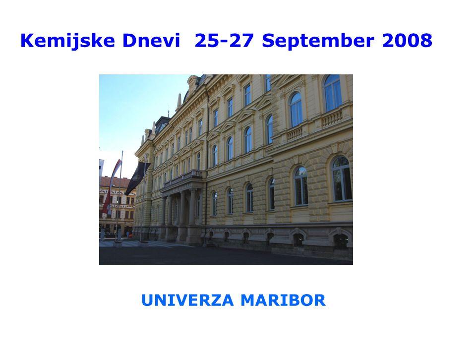 Kemijske Dnevi 25-27 September 2008 UNIVERZA MARIBOR
