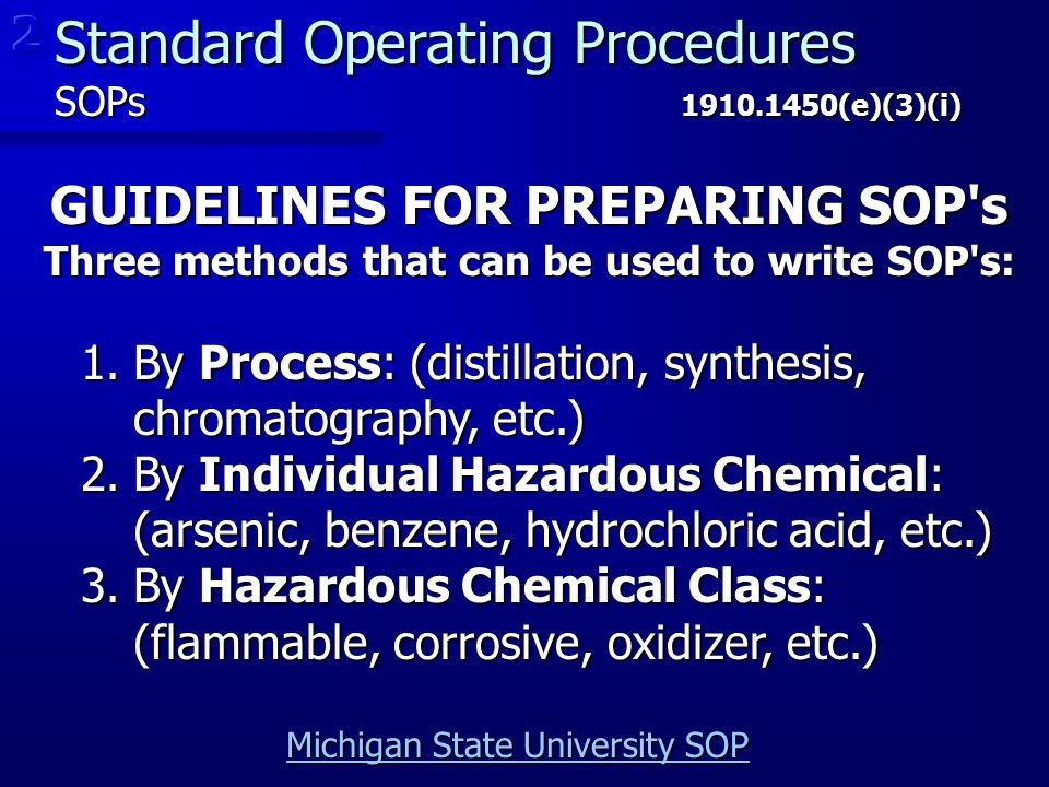 Michigan State University SOP Michigan State University SOP GUIDELINES FOR PREPARING SOP's Three methods that can be used to write SOP's: 1.By Process