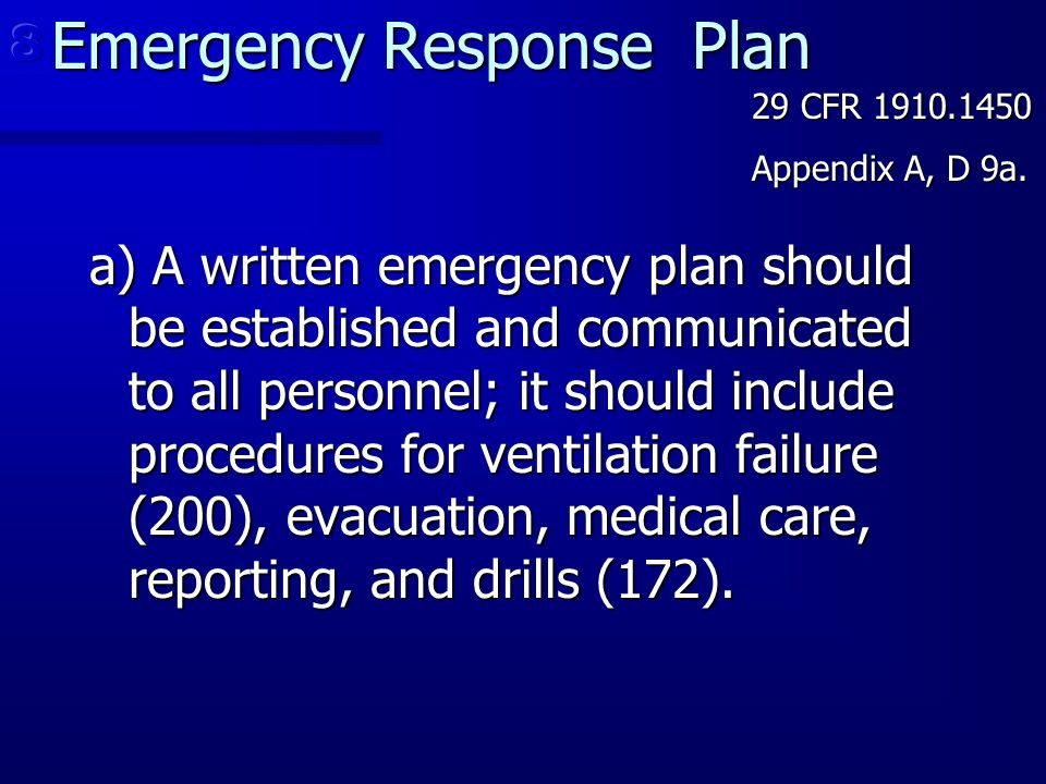 Emergency Response Plan Emergency Response Plan a) A written emergency plan should be established and communicated to all personnel; it should include