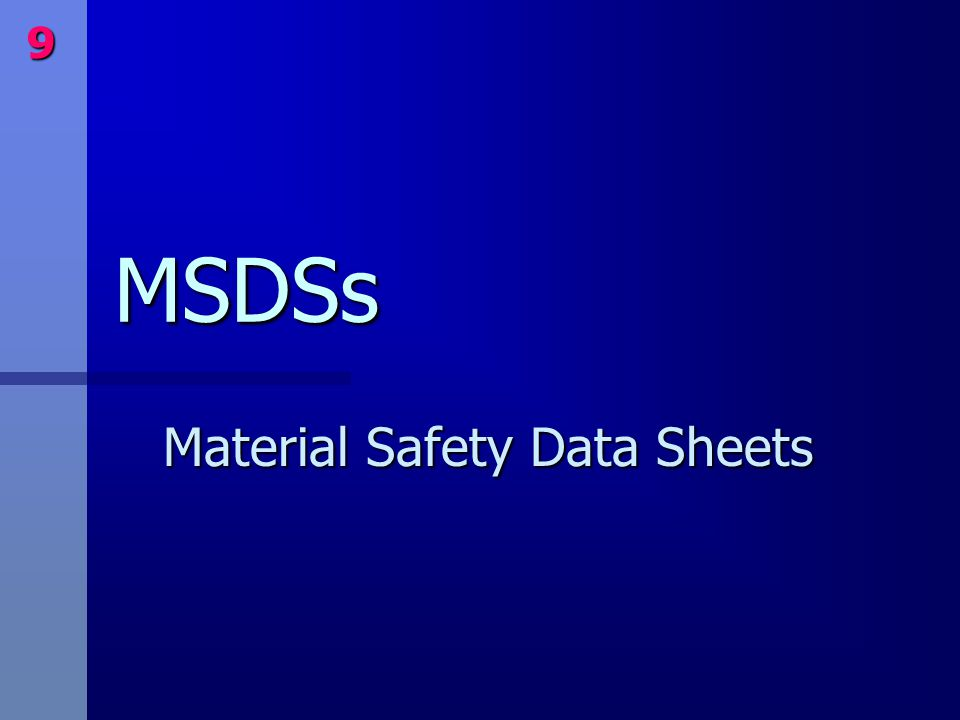MSDSs Material Safety Data Sheets 9
