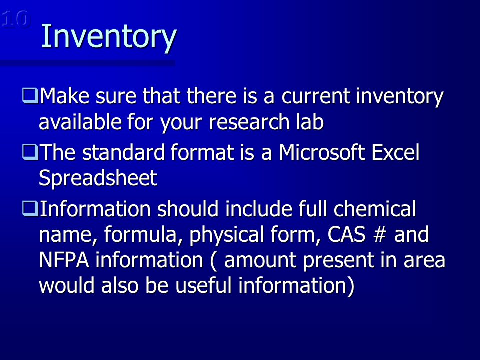 Inventory  Make sure that there is a current inventory available for your research lab  The standard format is a Microsoft Excel Spreadsheet  Infor