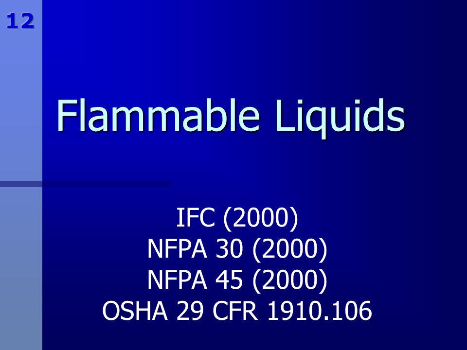 Flammable Liquids IFC (2000) NFPA 30 (2000) NFPA 45 (2000) OSHA 29 CFR 1910.106