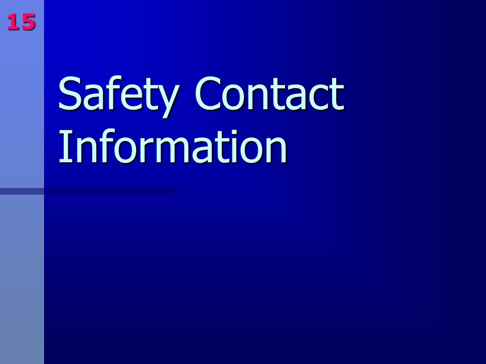Safety Contact Information 15