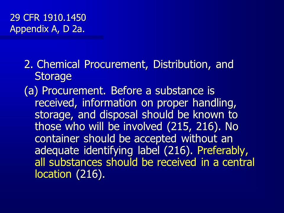 2. Chemical Procurement, Distribution, and Storage (a) Procurement. Before a substance is received, information on proper handling, storage, and dispo