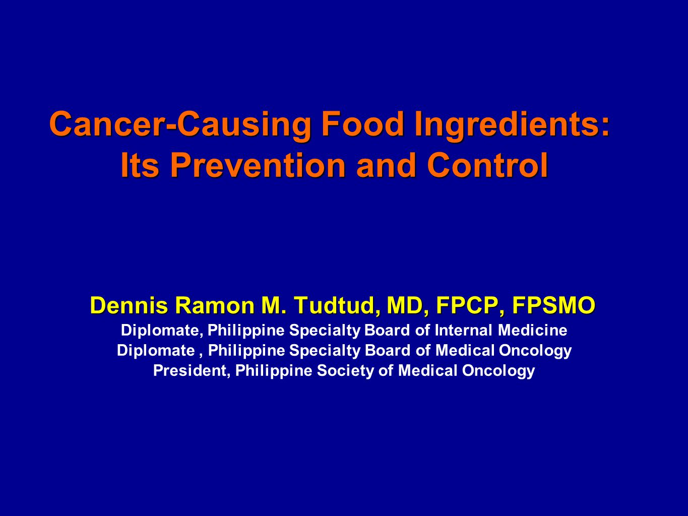 Cancer-Causing Food Ingredients: Its Prevention and Control Dennis Ramon M.