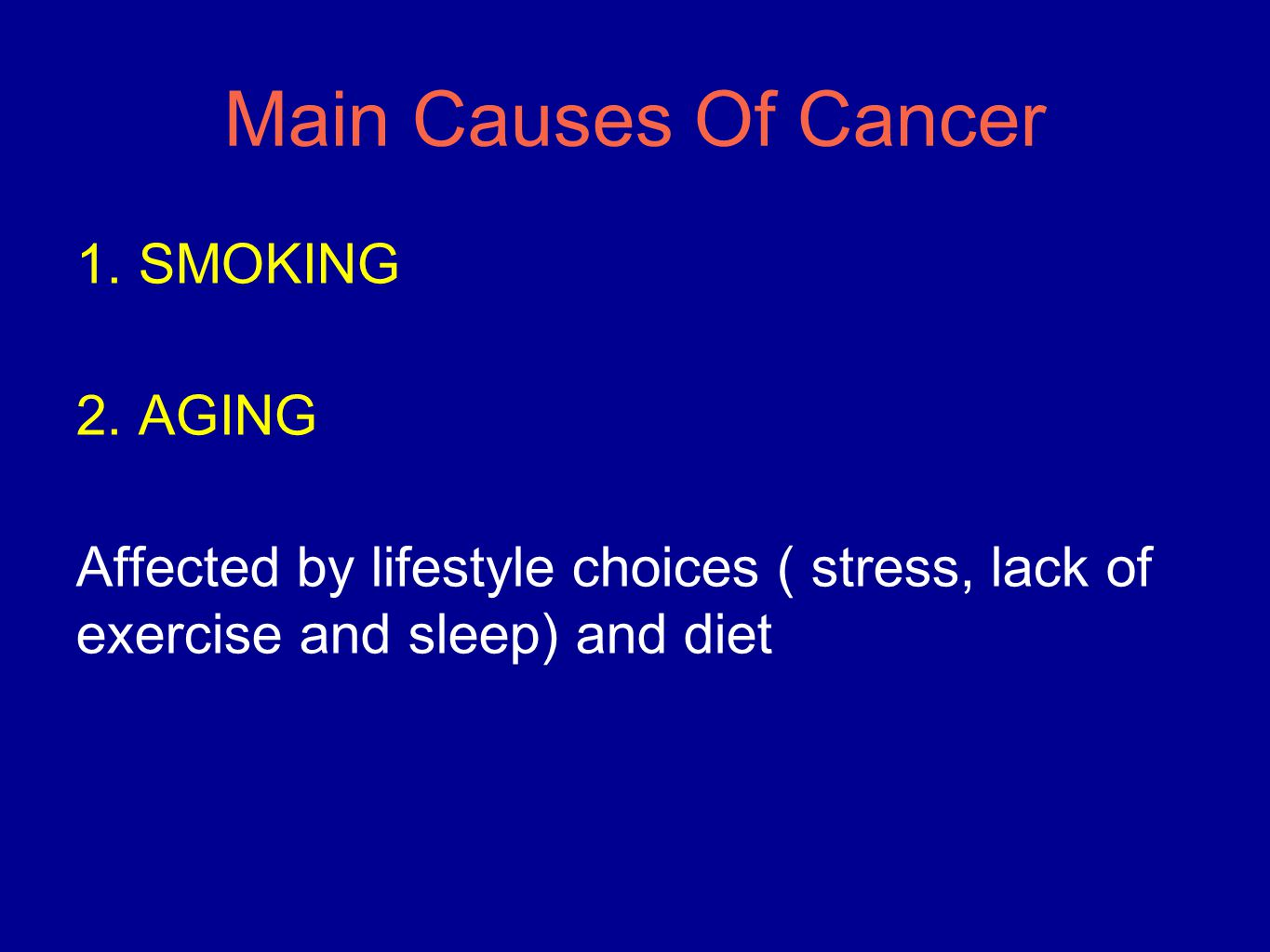 Main Causes Of Cancer 1. SMOKING 2.