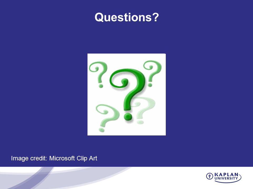 Questions? Image credit: Microsoft Clip Art