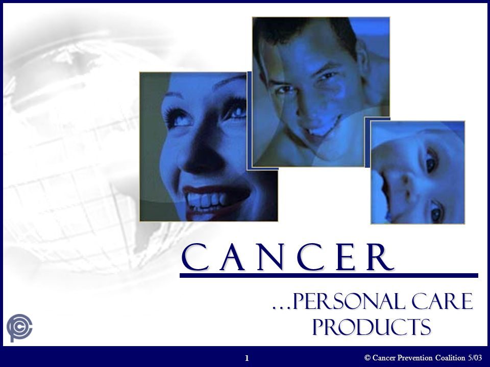 © Cancer Prevention Coalition So for all these reasons, it must be emphasized that cosmetics & personal care products are one of the most important, if not the single most important, causes of avoidable and involuntary lifelong exposure to multiple carcinogens. * Page 129 Unreasonable Risk 22