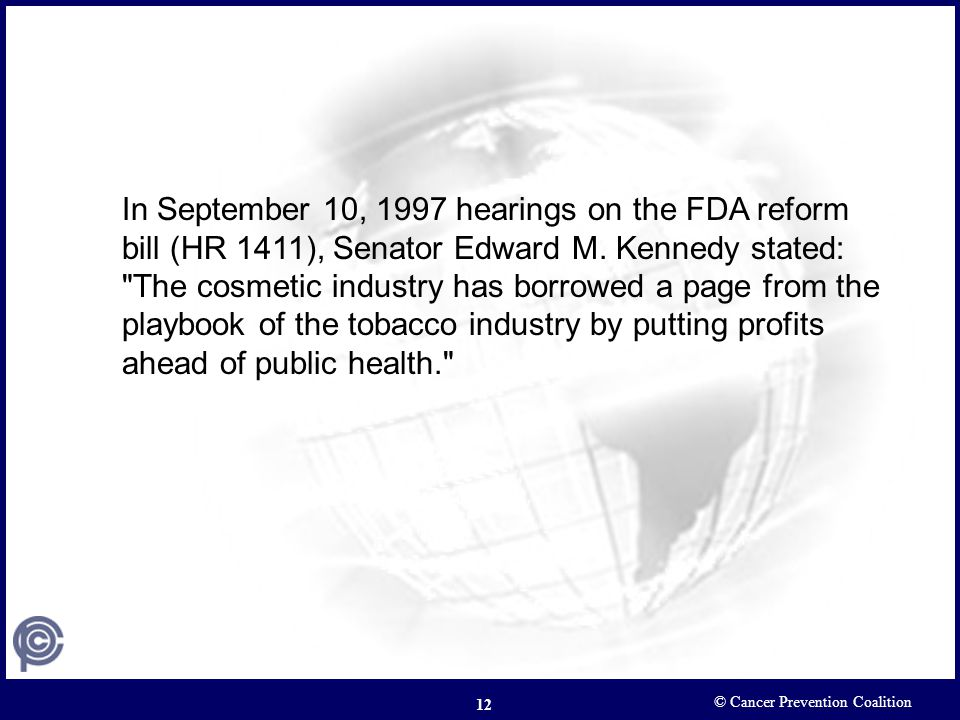 In September 10, 1997 hearings on the FDA reform bill (HR 1411), Senator Edward M. Kennedy stated: