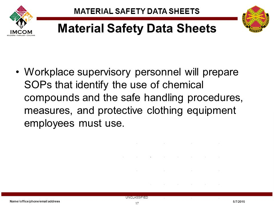 Workplace supervisory personnel will prepare SOPs that identify the use of chemical compounds and the safe handling procedures, measures, and protective clothing equipment employees must use.